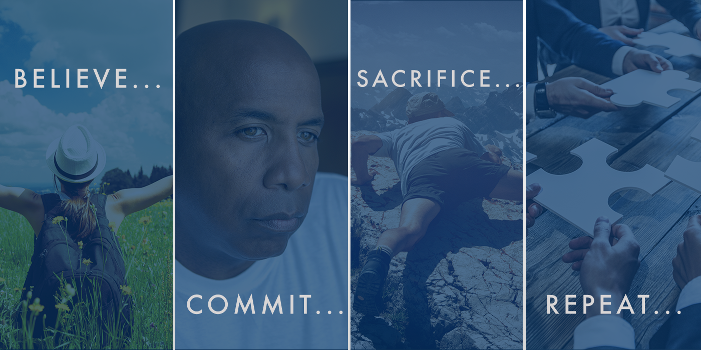 Believe Commit Sacrifice Repeat